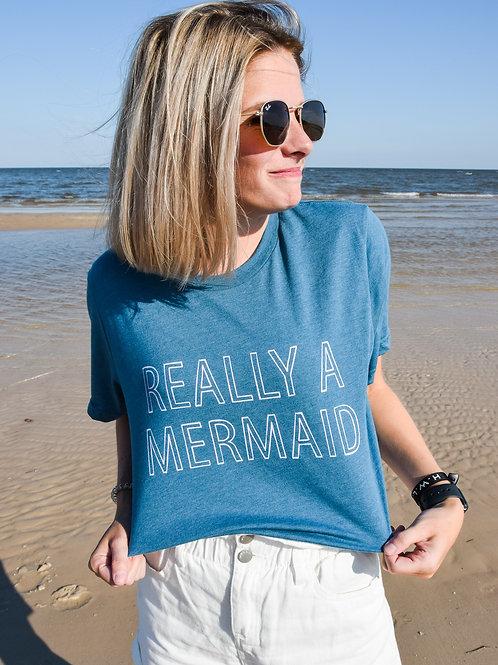 Really A Mermaid Tee