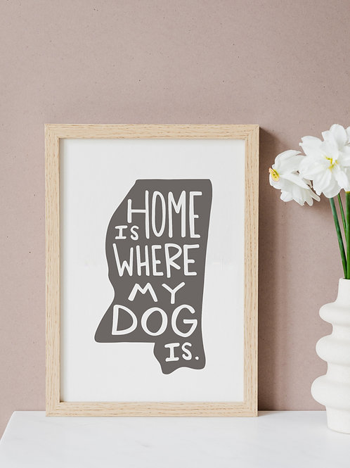 Home Is Where My Dog Is Print