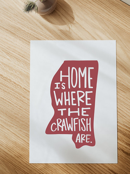 Home Is Where The Crawfish Are Print