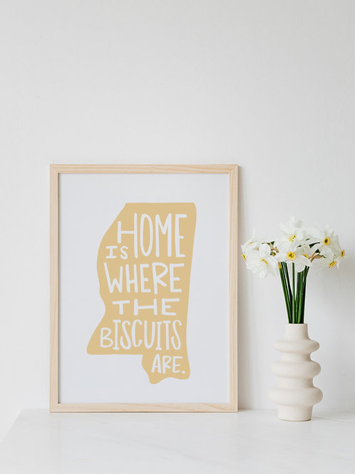 Home Is Where The Biscuits Are Print