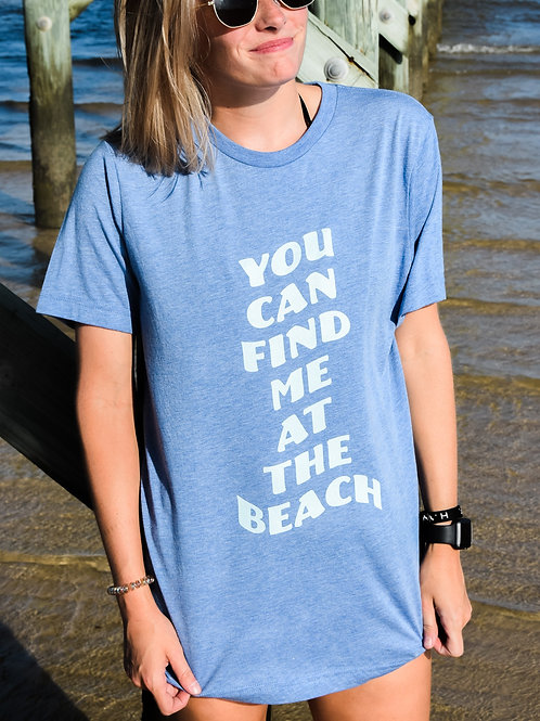You Can Find Me At The Beach Tee