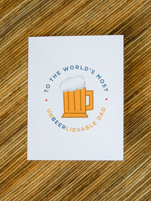 Most Unbeerlievable Dad Card