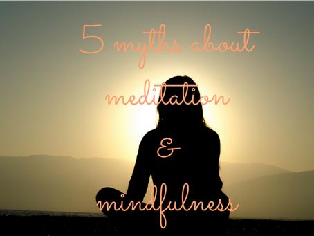 5 Myths of Meditation and Mindfulness