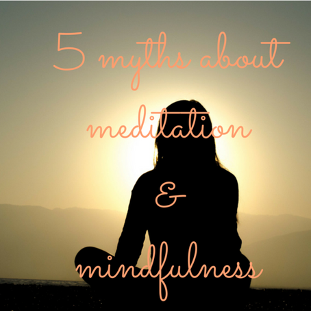 5 Myths of Meditation and Mindfulness