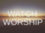 Watch Worship.png