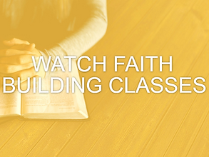 Watch Faith Building Class.png