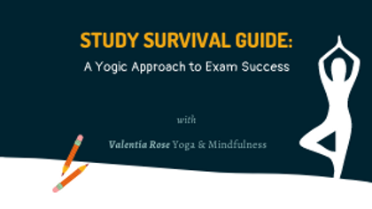 Study Survival Guide: A Yogic Approach to Exam Success