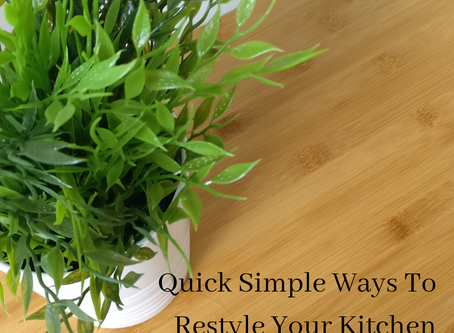 Quick Simple Ways To Restyle Your Kitchens
