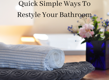 Quick Simple Ways To Restyle Your Bathroom