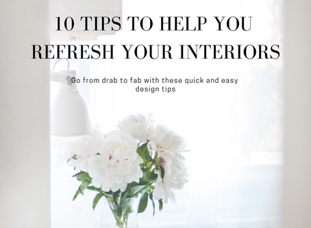 10 Tips To Refeshing Your Interiors