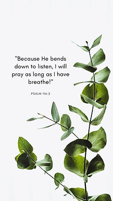 Because He bends down to listen, I will