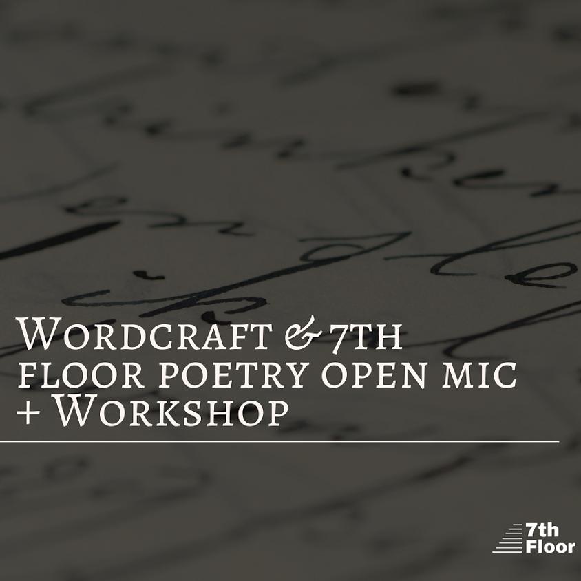 Wordcraft & 7th Floor Poetry Open Mic  + Workshop