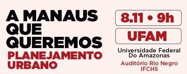 Fórum debate o Planejamento (Desenvolvimento) Urbano de Manaus
