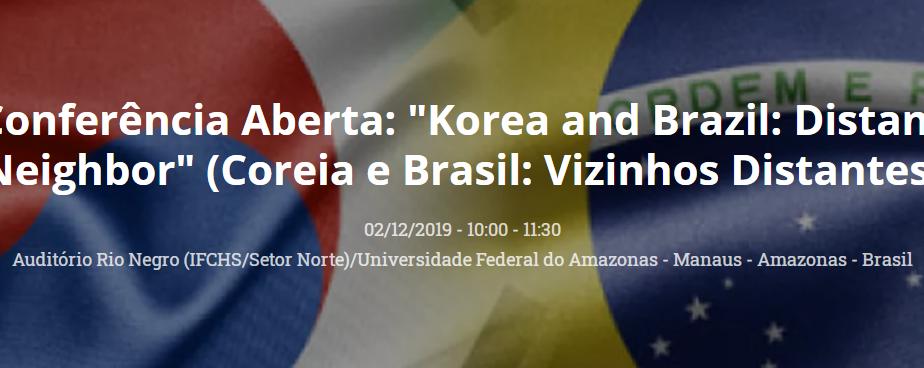 "Conferência Aberta: ""Korea and Brazil: Distant Neighbor"" (Coreia e Brasil: Vizinhos Distan"