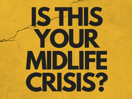 Is This Your Midlife Crisis?