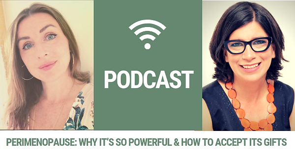 Podcast - perimenopause powerful gifts.p