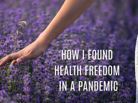 How I found health freedom in a pandemic