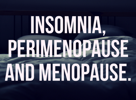 Why can't you sleep? Insomnia, perimenopause and menopause.