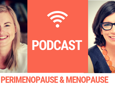 PODCAST: Perimenopause and menopause