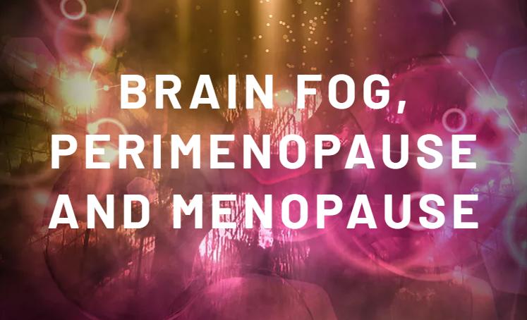 Brain fog perimenopause menopause