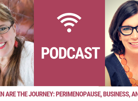 PODCAST: Women Are The Journey – an exploration of perimenopause, business and life