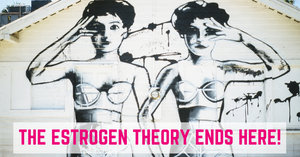 Perimenopause and menopause: the estrogen theory ends here