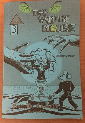 The Vampire Mouse #3: Fate Be Changed Part 1 of 2