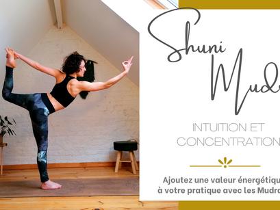SHUNI MUDRA : MOTIVATION ET CONCENTRATION