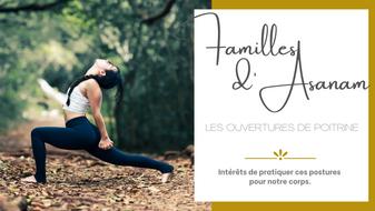 FAMILLE D'ASANAM : LES OUVERTURES DE POITRINE