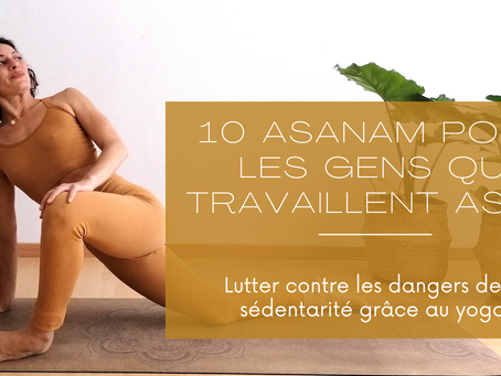 10 POSTURES DE YOGA POUR LES GENS QUI TRAVAILLENT ASSIS :