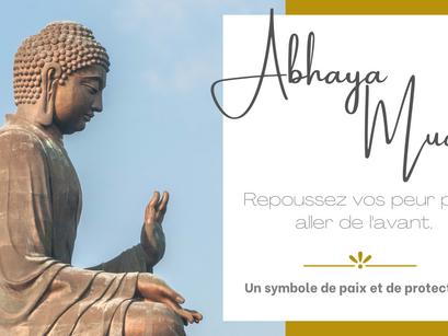 ABHAYA MUDRA: POUR REPOUSSER SES PEURS