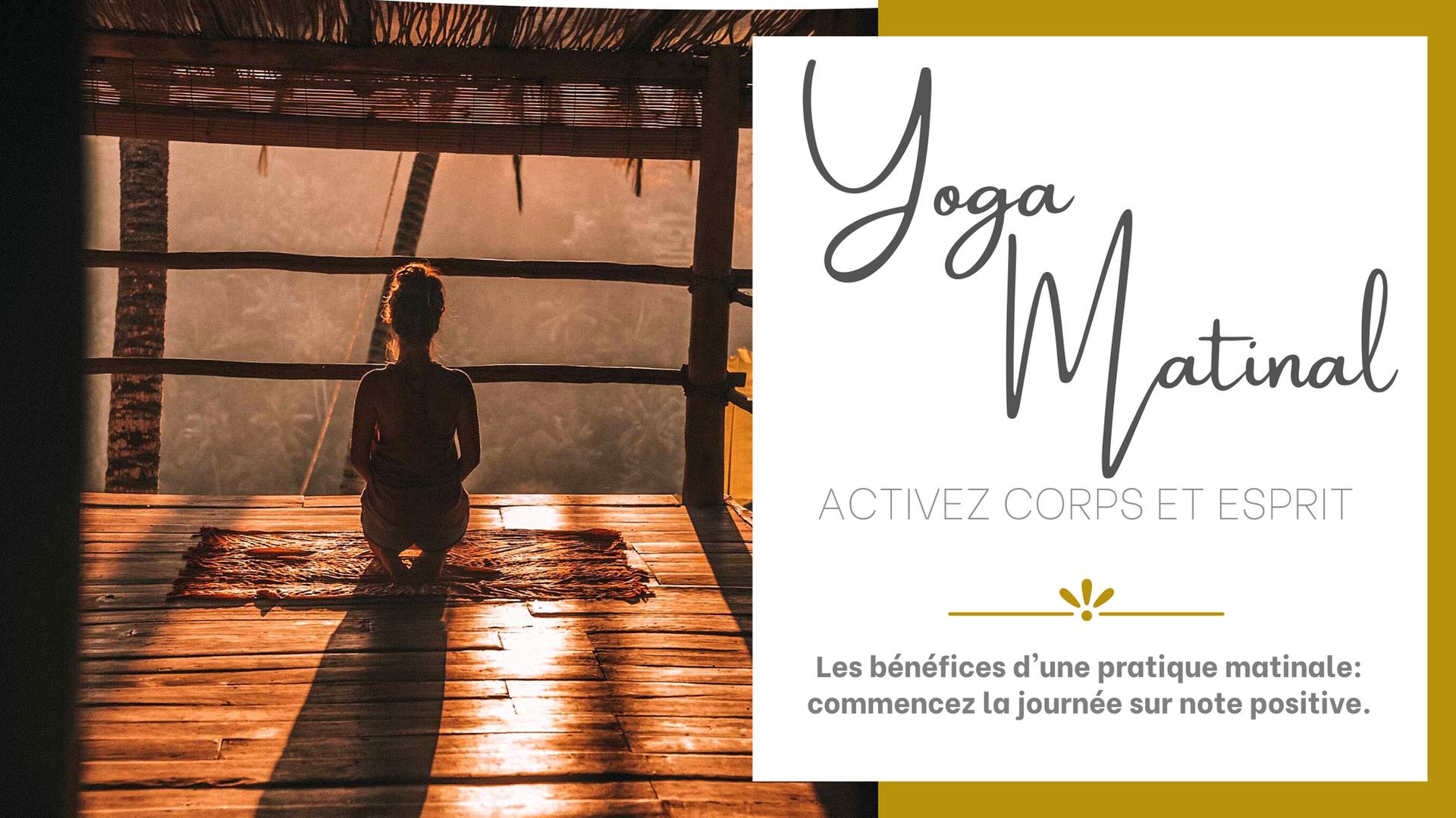 Bienfaits du yoga matinal