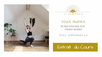 Extrait du cours de Vinyasa sur Prana Mudra + Méditation gratuite