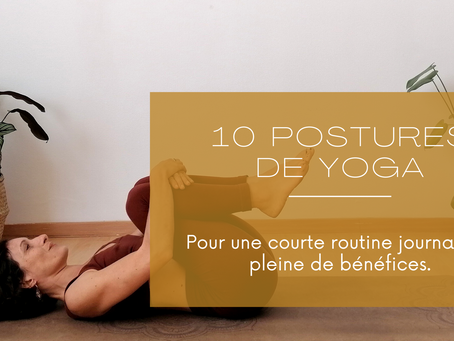 10 POSTURES QUI VOUS GARDENT EN BONNE SANTÉ :