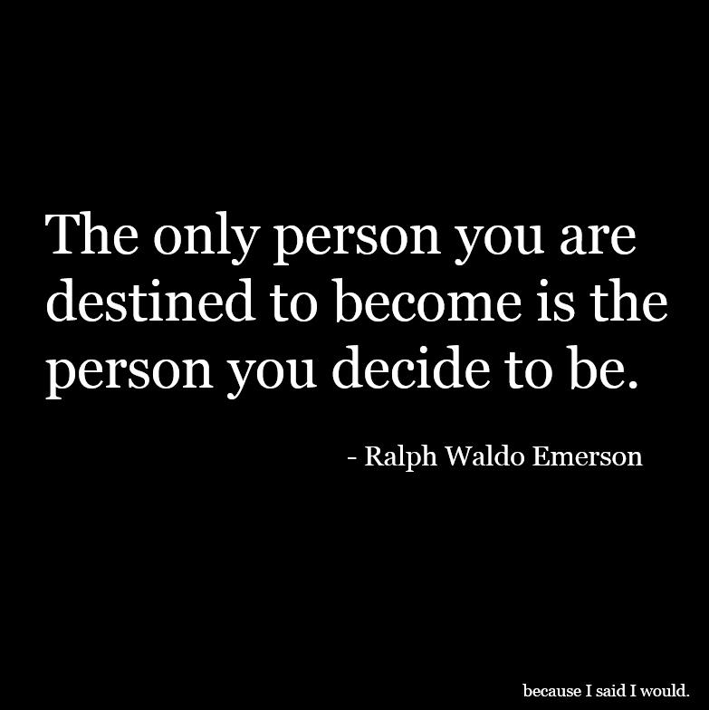 the-person-you-decide-to-be