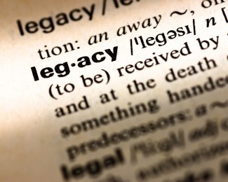 What's your legacy going to be?
