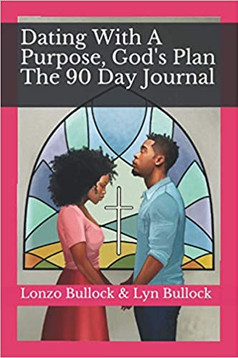 Dating With A Purpose, God's Plan  The 90 Day Journal