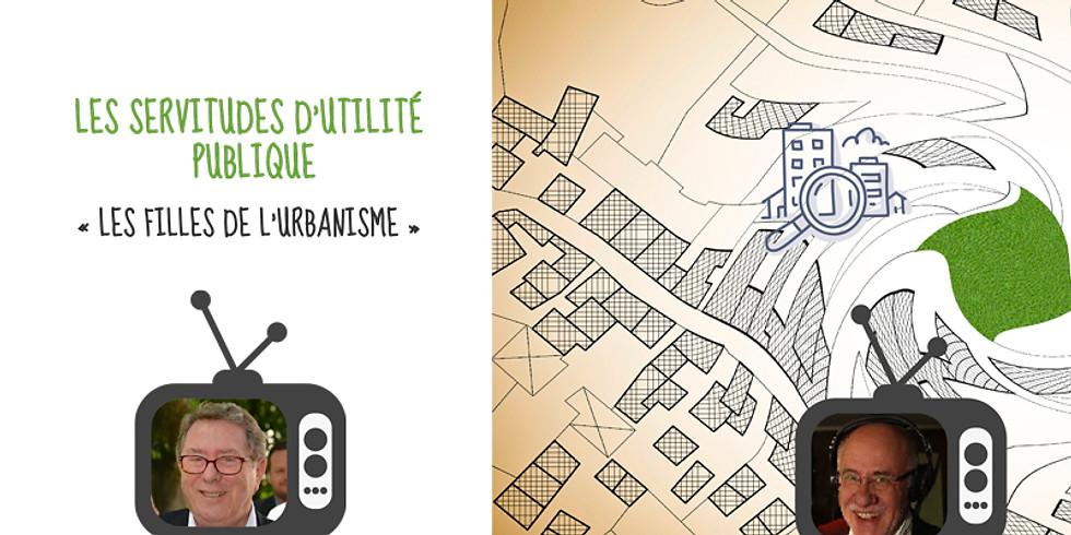 Les servitudes d'utilité publique «Les filles de l'urbanisme»