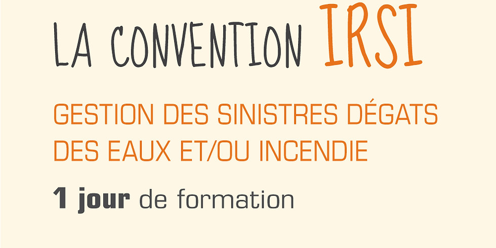 GESTION DES SINISTRES DEGATS DES EAUX ET/OU INCENDIE | CONVENTION IRSI