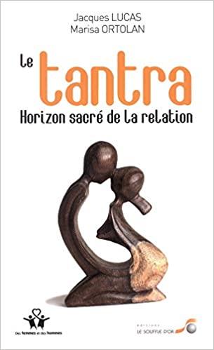 Le Tantra, horizon sacré de la sexualité de Marisa Ortolan et Jacques Lucas