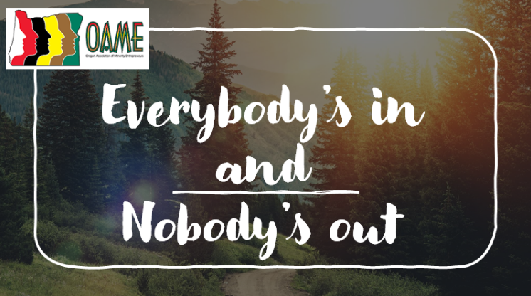 """OAME's motto """"Everybody's in and Nobody's out"""""""