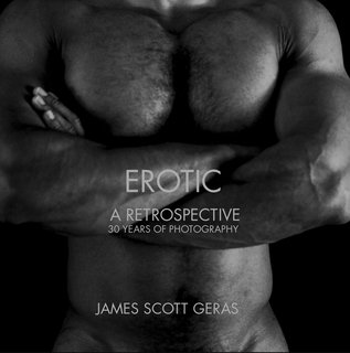 Erotic A Retrospective 30 Years of Photography James Scott Geras
