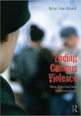 Ending Campus Violence by Brian Van Brunt