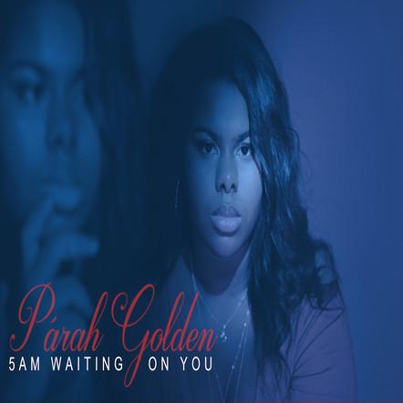 Parah Golden - 5 AM Waiting On You