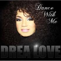 Drea Love Dance With Me.jpg