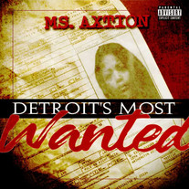Ms. Axtion - Detroit's Most Wanted