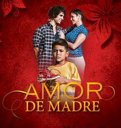 AMOR DE MADRE- NOVELA