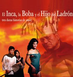 EL INCA,LA BOBA Y EL HIJO DEL LADRÓN