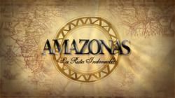 AMAZONAS: LA RUTA INDOMABLE
