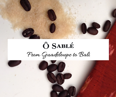 From Guadeloupe to Bali Coffee Scrub